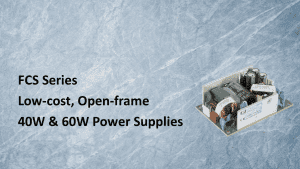 Low-cost, open-frame 40W & 60W power supplies support healthcare, household and ITE applications